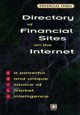 """Financial Times"" Directory of Financial Sites on the Internet"
