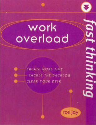 Fast Thinking Work Overload