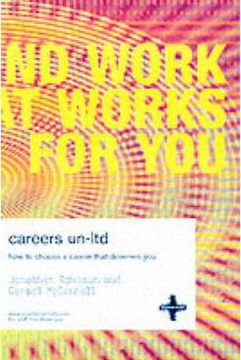 Careers UN-Ltd  How to Choose a Career That Deserves You