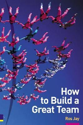 How to Build a Great Team 2/e