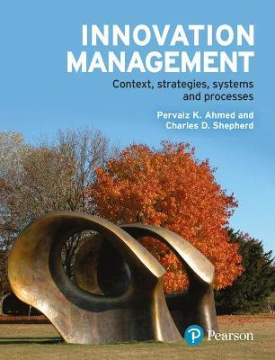 Innovation Management : Context, strategies, systems and processes
