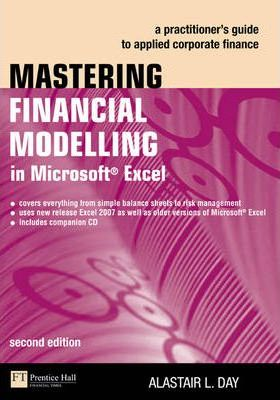 mastering financial modelling in microsoft excel alastair day