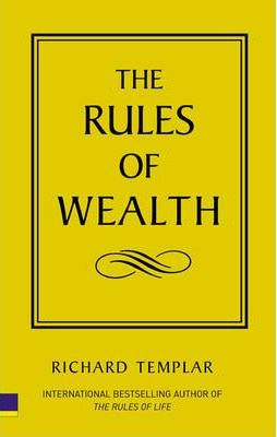 The Rules of Wealth: A Personal Code For Prosperity
