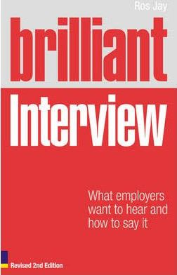 Brilliant Interview (Revised Edition): What employers want to hear and how to say it
