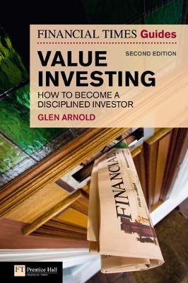 The Financial Times Guide to Value Investing : How to Become a Disciplined Investor