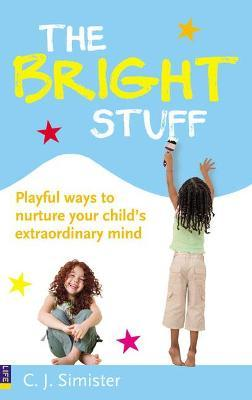The Bright Stuff: Playful ways to nurture your child's extraordinary mind