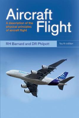 Aircraft Flight : A description of the physical principles of aircraft flight