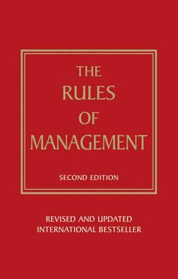 Rules of Management  A definitive code for managerial success