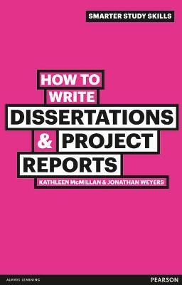 How To Write Dissertations Project Reports Kathleen Mcmillan