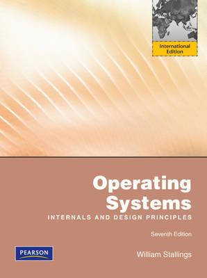 Operating Systems Internals And Design Principles William Stallings 9780273751502