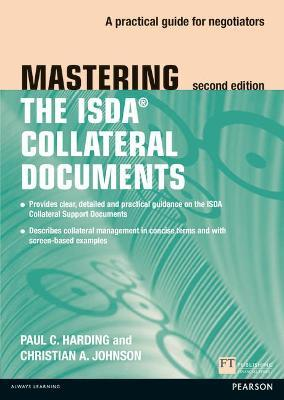 Mastering ISDA Collateral Documents : A Practical Guide for Negotiators