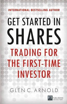 Get Started in Shares : Trading for the First Time Investor