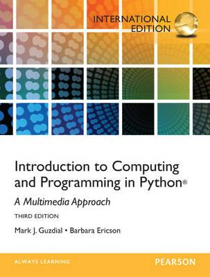 Introduction to Computing and Programming in Python: International Edition