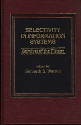 Selectivity in Information Systems : Survival of the Fittest