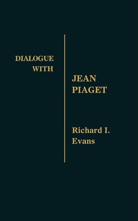 Dialogue with Jean Piaget