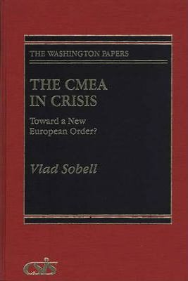 The CMEA in Crisis