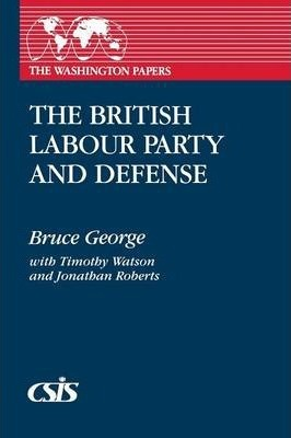 The British Labour Party and Defense