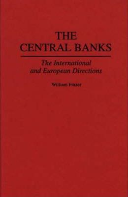 The Central Banks  The International and European Directions