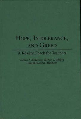 Hope, Intolerance and Greed