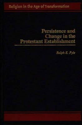 Persistence and Change in the Protestant Establishment