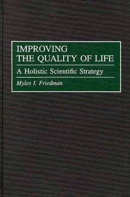 Improving the Quality of Life : A Holistic Scientific Strategy