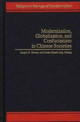 Modernization, Globalization, and Confucianism in Chinese Societies