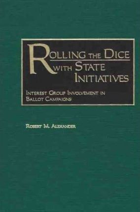 Rolling the Dice with State Initiatives