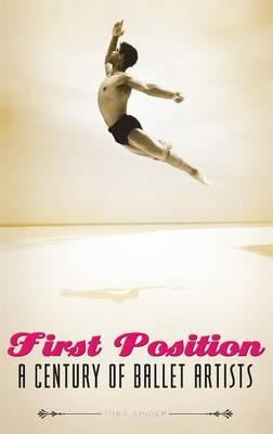 First Position  A Century of Ballet Artists