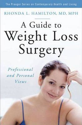 A Guide to Weight Loss Surgery : Professional and Personal Views