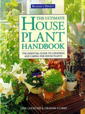 The Ultimate House Plant Handbook