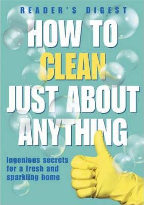 How to Clean Just About Anything