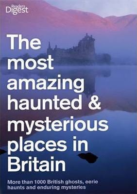 The Most Haunted and Mysterious Places in Britain