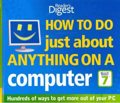 """How to Do Just About Anything on a Computer """"Microsoft Windows 7"""""""