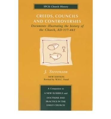 Creeds, Councils and Controversies: Documents Illustrating the History of the Church, A.D.337-461