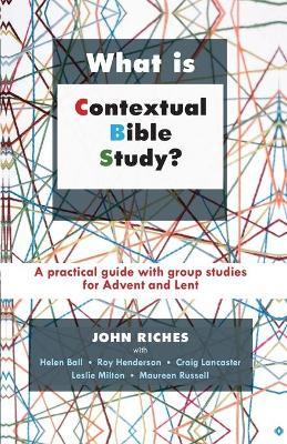 What is Contextual Bible Study?  A Practical Guide with Group Studies for Advent and Lent