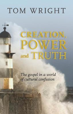 Creation, Power and Truth