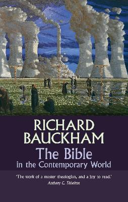 The Bible in the Contemporary World : Exploring Texts and Contexts - Then and Now
