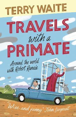 Travels with a Primate : Around the World with Archbishop Robert Runcie