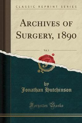 Archives of Surgery, 1890, Vol. 1 (Classic Reprint)