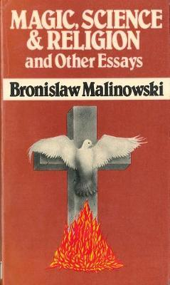 magic science and religion and other essays  bronislaw malinowski  magic science and religion and other essays