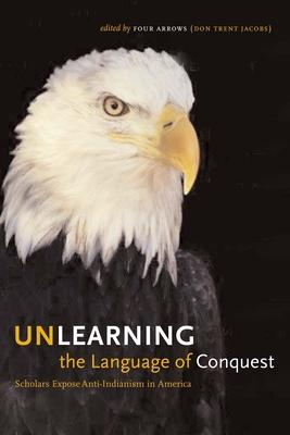 Unlearning the Language of Conquest