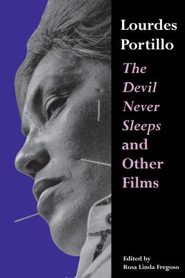 Lourdes Portillo  The Devil Never Sleeps and Other Films
