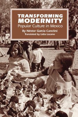 Transforming Modernity  Popular Culture in Mexico
