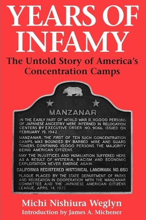 Years of Infamy : The Untold Story of America's Concentration Camps