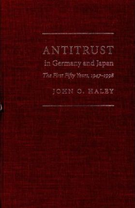 Antitrust in Germany and Japan  The First Fifty Years, 1947-1998