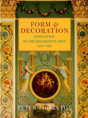 Form and Decoration  Innovation in the Decorative Arts, 1470-1870
