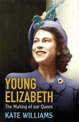Young Elizabeth the Making of Our Queen