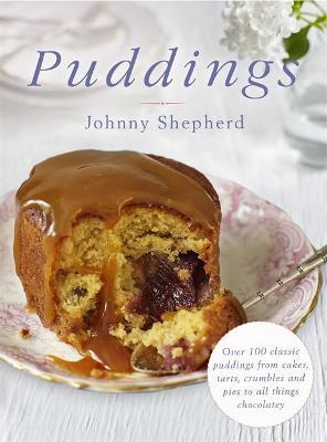 Puddings : Over 100 Classic Puddings from Cakes, Tarts, Crumbles and Pies to all Things Chocolatey