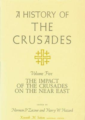 A History of the Crusades: Impact of the Crusader States on the Near East v. 5