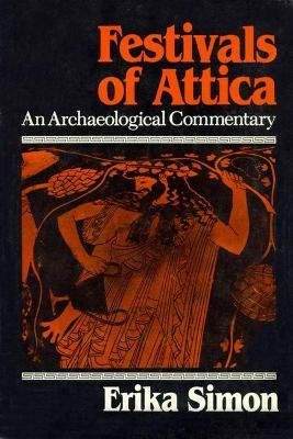 Festivals of Attica: An Archaeological Commentary